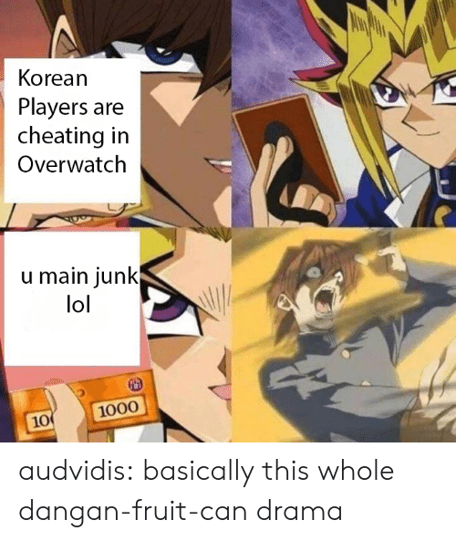 Cheating, Lol, and Tumblr: Korean  Players are  cheating in  Overwatch  u main junk  lol  1000  10 audvidis:  basically this whole dangan-fruit-can drama