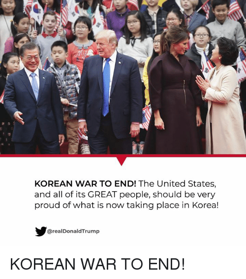 United, What Is, and Korean: KOREAN WAR TO END! The United States,  and all of its GREAT people, should be very  proud of what is now taking place in Korea!  realDonaldTrump KOREAN WAR TO END!