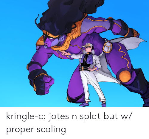 Scaling: kringle-c:  jotes n splat but w/ proper scaling