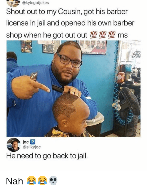 Anaconda, Barber, and Jail: @kylegotjokes  Shout out to my Cousin, got his barber  license in jail and opened his own barber  shop when he got out out 100 10010 rns  @silkyjoc  He need to go back to jail Nah 😂😂💀