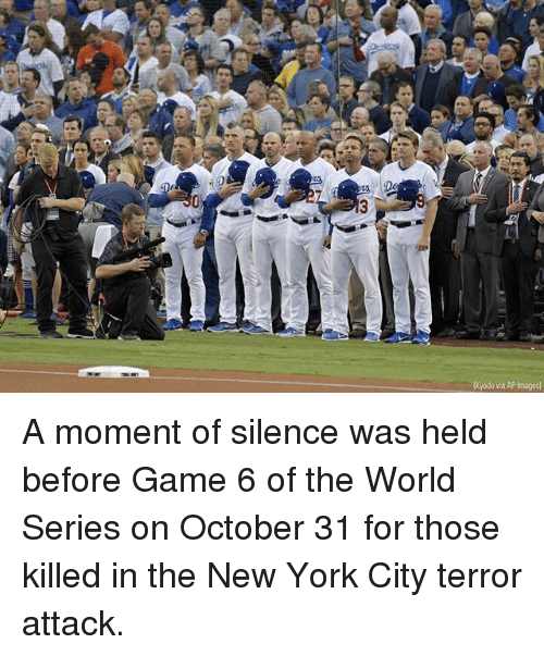 World Series: Kyodo via AP Images) A moment of silence was held before Game 6 of the World Series on October 31 for those killed in the New York City terror attack.