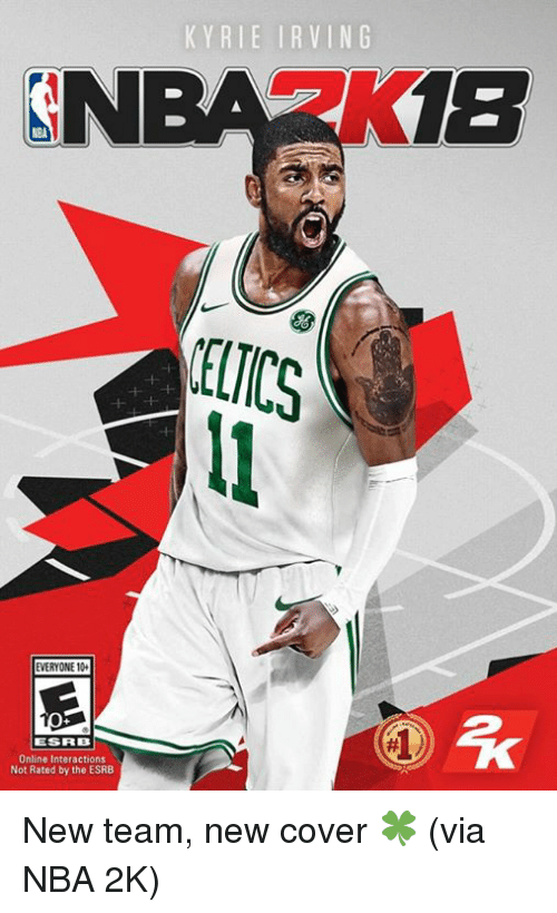 Kyrie Irving, Nba, and Nba 2k: KYRIE IRVING  ELTICS  EVERYONE 10  ESRB  Online Interactions  Not Rated by the ESRB New team, new cover 🍀 (via NBA 2K)