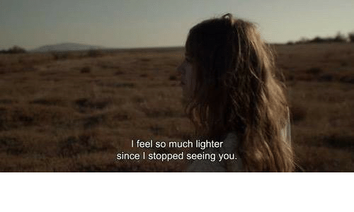 You, Feel, and Seeing: l feel so much lighter  since I stopped seeing you
