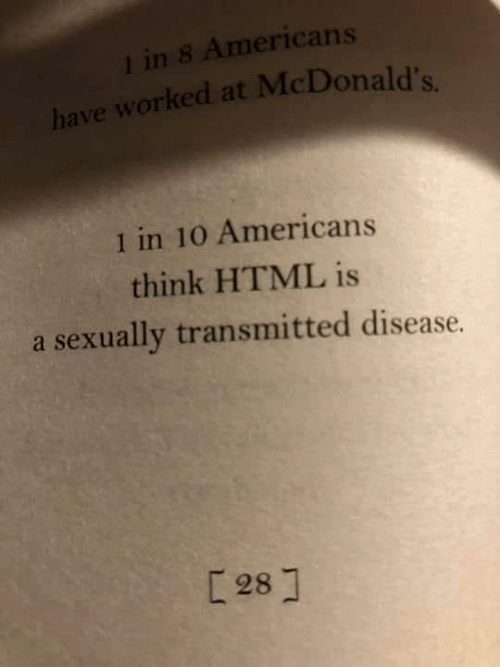 McDonalds, Memes, and 🤖: l in 8 Americans  orked at McDonald's.  orked at McDonald's.  have worked  1 in 10 Americans  think HTML is  a sexually transmitted disease.  [28]