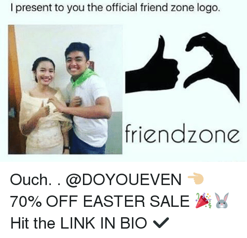 Friend Zone Logo: l present to you the official friend zone logo.  friend zone Ouch. . @DOYOUEVEN 👈🏼 70% OFF EASTER SALE 🎉🐰Hit the LINK IN BIO ✔️