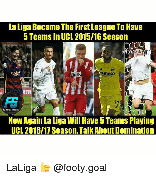 rti: La Liga Became The First League To Have  5 Teams In UCL 2015/16 Season  UP  t, QATAR  MESA  RTI  OFDOTY.GOAL  Now Again La Liga Will Have 5 Teams Playing  UCL 2016/17 Season, Talk About Domination LaLiga 👍 @footy.goal
