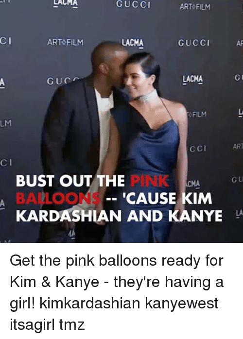 Filmes: LACMA  GUCCI  ART FILM  CI  ART FILM  LACMA  GUCCI  AF  LACMA  FILM  Lu  LM  CCI  ART  C I  BUST OUT THE  BALLOONS  KARDASHIAN AND KANYE LA  PINK  -- 'CAUSE KIM  G U  1A Get the pink balloons ready for Kim & Kanye - they're having a girl! kimkardashian kanyewest itsagirl tmz