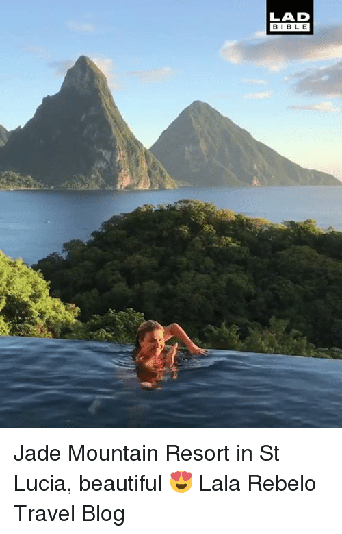 lala: LAD  BIBL E Jade Mountain Resort in St Lucia, beautiful 😍  Lala Rebelo Travel Blog