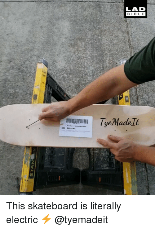 Memes, Skateboarding, and Bible: LAD  BIBLE  AI TyeMade lt This skateboard is literally electric ⚡️ @tyemadeit