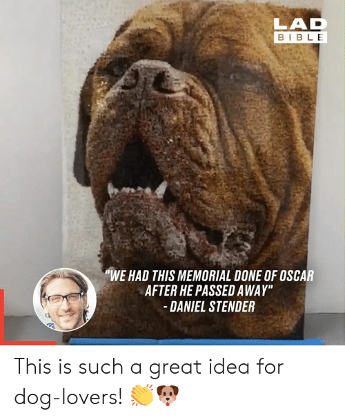 """Memorial: LAD  BIBLE  """"WE HAD THIS MEMORIAL DONE OF OSCAR  AFTER HE PASSED AWAY""""  DANIEL STENDER This is such a great idea for dog-lovers! 👏🐶"""