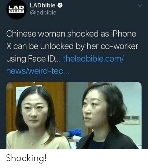 Iphone X: LAD LADbible  Eİİİ @ladbible  BIBLE  Chinese woman shocked as iPhone  X can be unlocked by her co-worker  using Face ID... theladbible.com/  news/weird-tec. Shocking!