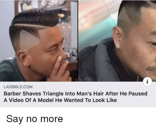 Barber, Hair, and Video: LADBIBLE.COM  Barber Shaves Triangle Into Man's Hair After He Paused  A Video Of A Model He Wanted To Look Like Say no more