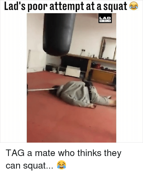 Tag A Mate: Lad's poor attempt at a squat  LAD  BIBLE TAG a mate who thinks they can squat... 😂