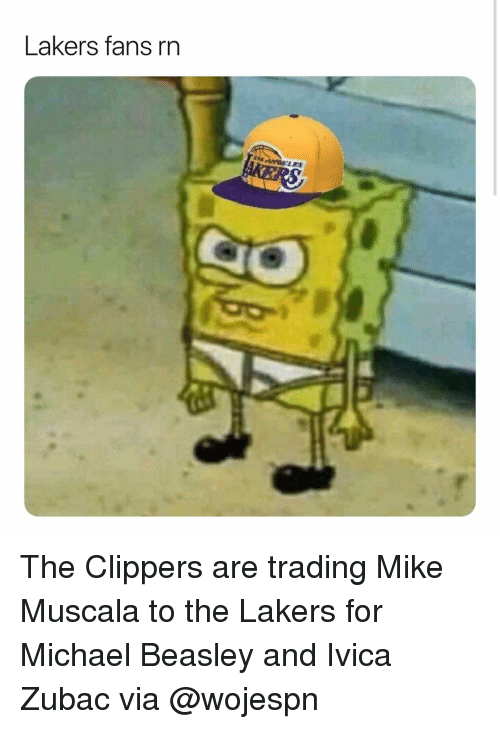 Basketball, Los Angeles Lakers, and Nba: Lakers fans rn The Clippers are trading Mike Muscala to the Lakers for Michael Beasley and Ivica Zubac via @wojespn