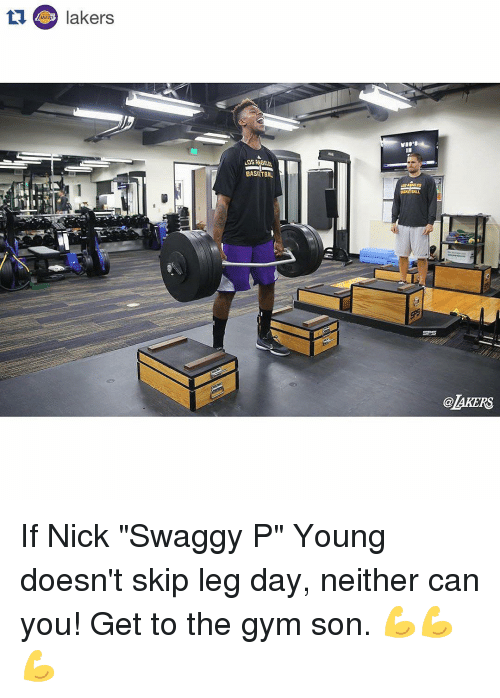 """Swaggy P: lakers  LOS  BASKETBALL  TRALL  @LAKERS If Nick """"Swaggy P"""" Young doesn't skip leg day, neither can you! Get to the gym son. 💪💪💪"""