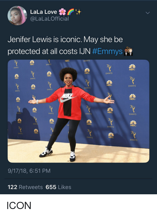 Blackpeopletwitter, Funny, and Love: LaLa Love t  @LaLaLOfficial  Jenifer Lewis is iconic, May she be  protected at all costs IJN #Emmys  NBC  MMYS  NBC  EMMYS  EMMYS  NBC  NBC  EMMYS  NBC  NBC  EMMYS  NBC  EMMYS  NBC  EMMYS  EMMYS  EMMYS  NBC  NBC  NBC  NBC  MMYS  EMMYS  EMMYS  EMMYS  NBC  NBC  EMMY  NBC  EM  NBC  EMMYS  EMMYS  NBC  EMMYS  NBC  EMMYS  9/17/18, 6:51 PM  122 Retweets 655 Likes