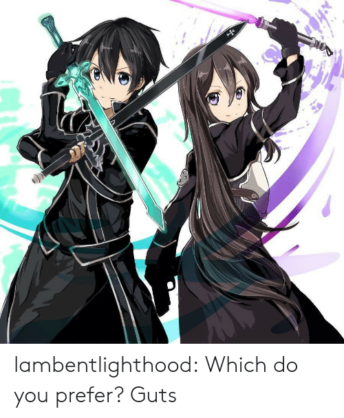 Tumblr, Blog, and Media: lambentlighthood:  Which do you prefer?  Guts