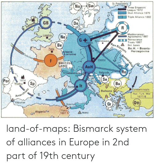 Europe: land-of-maps:  Bismarck system of alliances in Europe in 2nd part of 19th century