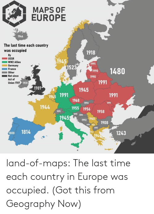 Got This: land-of-maps:  The last time each country in Europe was occupied. (Got this from Geography Now)