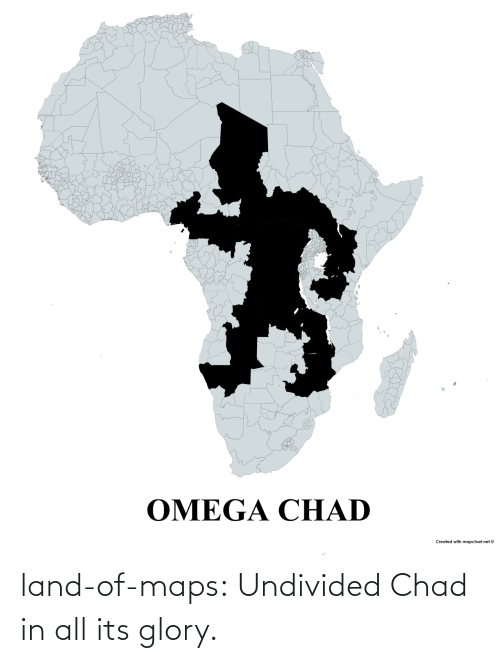 A Href: land-of-maps:  Undivided Chad in all its glory.