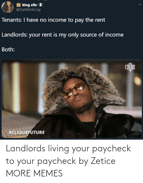 Today: Landlords living your paycheck to your paycheck by Zetice MORE MEMES