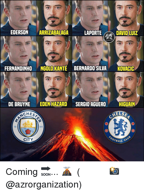 higuain: LAPORTE  DAVID LUIZ  EDERSON ARRIZABALAGA  FERNANDINHO NGOLOKANTE BERNARDO SILVA KOVACIC  DE BRUYNE EDEN HAZARD SERGIO AGUERO HIGUAIN  ELSE  CHES  18  94  OTBALL  CITY Coming 🔜... 🌋 ⠀⠀⠀⠀⠀⠀⠀⠀⠀⠀⠀ (📸 @azrorganization)