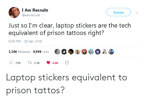 Prison: Laptop stickers equivalent to prison tattos?