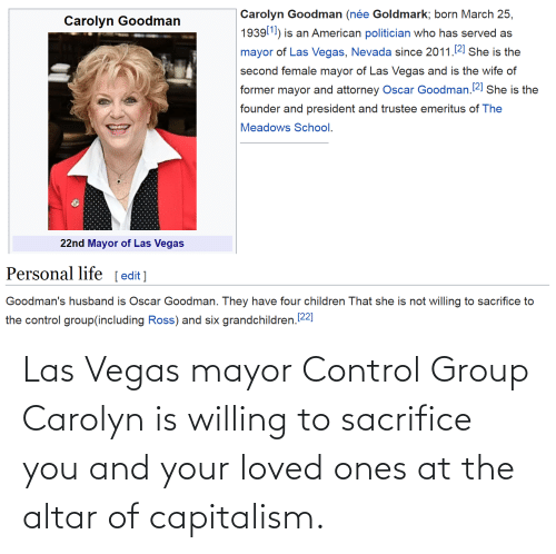 Las Vegas: Las Vegas mayor Control Group Carolyn is willing to sacrifice you and your loved ones at the altar of capitalism.