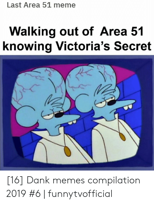 Memes Compilation: Last Area 51 meme  Walking out of Area 51  knowing Victoria's Secret [16] Dank memes compilation 2019 #6 | funnytvofficial