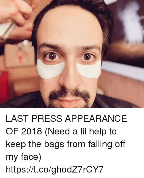 Memes, Help, and 🤖: LAST PRESS APPEARANCE OF 2018 (Need a lil help to keep the bags from falling off my face) https://t.co/ghodZ7rCY7