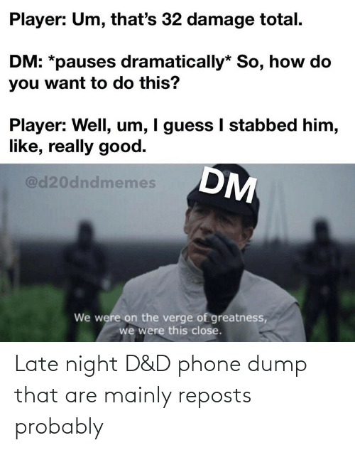 night: Late night D&D phone dump that are mainly reposts probably