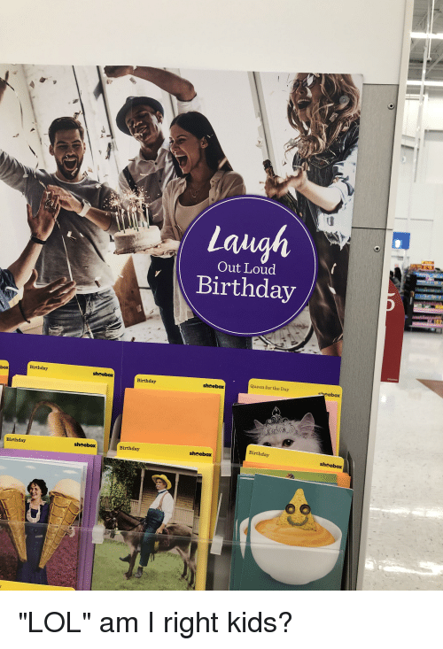 Birthday, Lol, and Queen: Laua  Birthday  Out Loud  Birthday  Queen for the Day  heebox  box  Birthday  sheebox  Birthday  sheebox  Birthday  shoebox  sheebox  Birthday