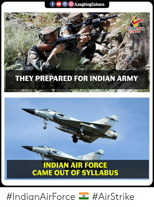 Air Force: LAUGHING  THEY PREPARED FOR INDIAN ARMY  INDIAN AIR FORCE  CAME OUT OF SYLLABUS #IndianAirForce 🇮🇳 #AirStrike