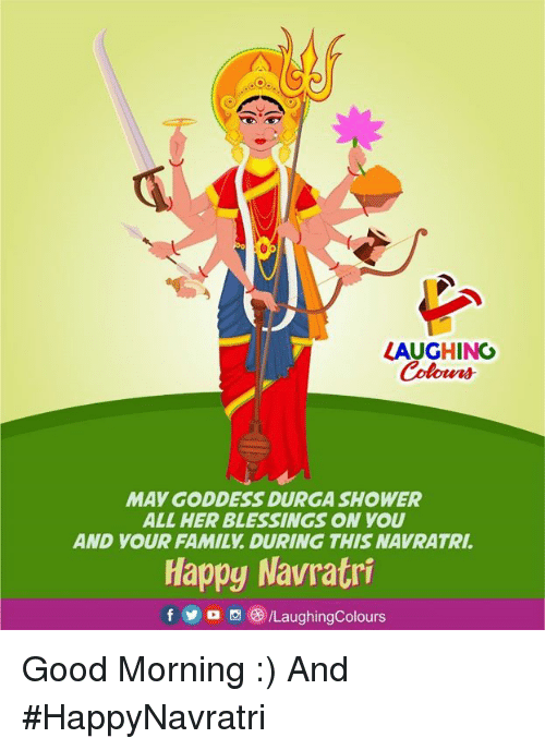 Family, Shower, and Good Morning: LAUGHINO  Colour  MAY GODDESS DURGA SHOWER  ALL HER BLESSINGS ON YOU  AND YOUR FAMILY. DURING THIS NAVRATRI  Happy Navratri  f y o o e) /LaughingColours Good Morning :) And  #HappyNavratri