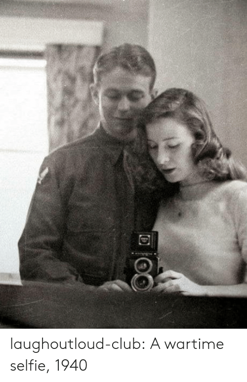Club, Selfie, and Tumblr: laughoutloud-club:  A wartime selfie, 1940