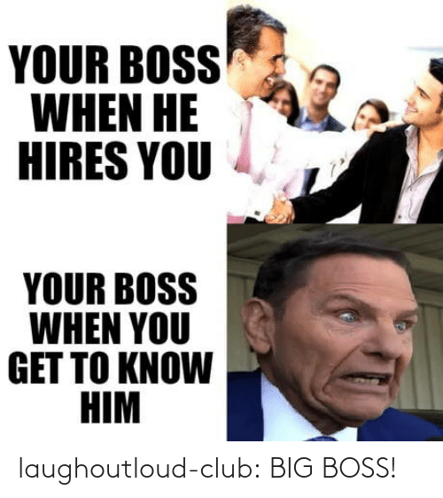 boss: laughoutloud-club:  BIG BOSS!