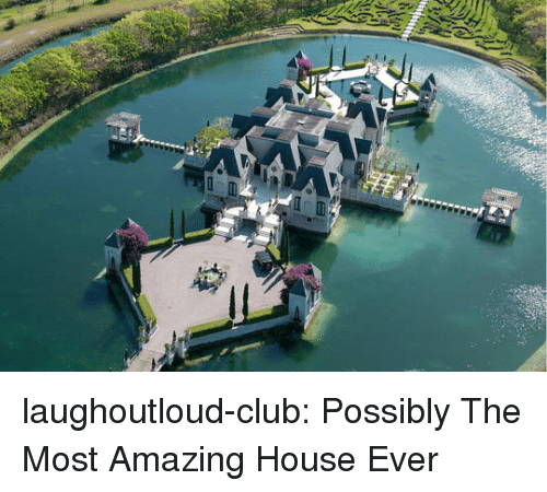 Club, Tumblr, and Blog: laughoutloud-club:  Possibly The Most Amazing House Ever