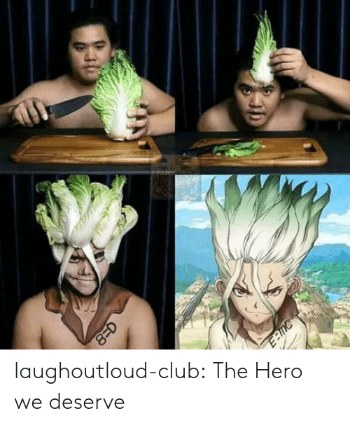 Club, Tumblr, and Blog: laughoutloud-club:  The Hero we deserve
