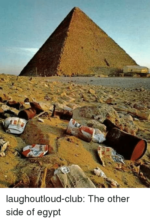 Club, Tumblr, and Blog: laughoutloud-club:  The other side of egypt
