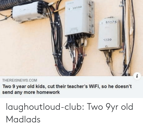 Old: laughoutloud-club:  Two 9yr old Madlads