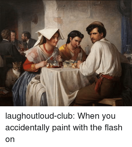 The Flash: laughoutloud-club:  When you accidentally paint with the flash on