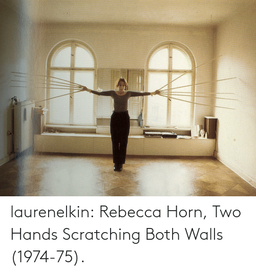 hands: laurenelkin: Rebecca Horn, Two Hands Scratching Both Walls (1974-75).