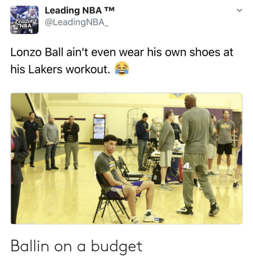 bap: Leading NBA TM  oLeadingNBA.  eeadin  BAP  Lonzo Ball ain't even wear his own shoes at  his Lakers workout. Ballin on a budget