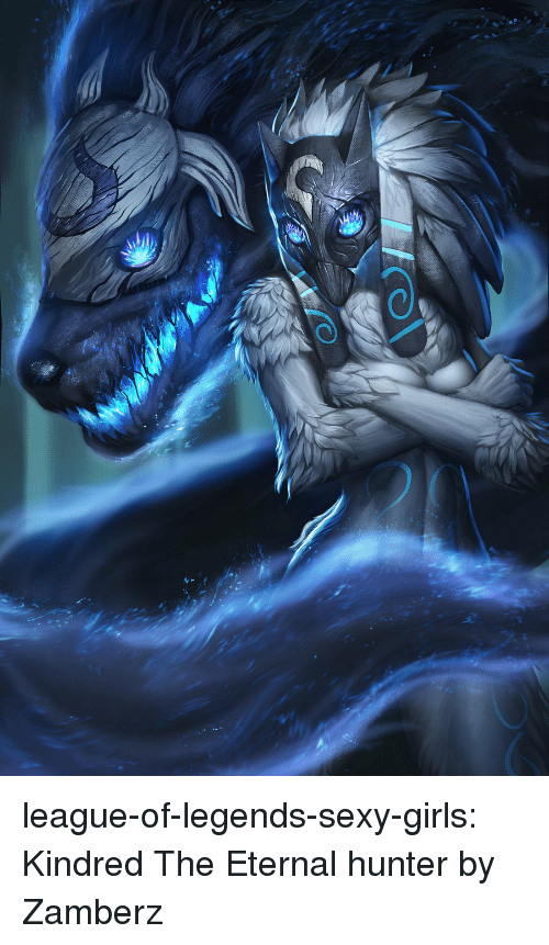 Girls, League of Legends, and Sexy: league-of-legends-sexy-girls:  Kindred The Eternal hunter by Zamberz