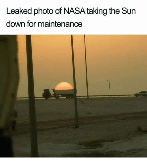 Memes, Nasa, and 🤖: Leaked photo of NASA taking the Sun  down for maintenance