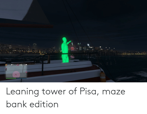 edition: Leaning tower of Pisa, maze bank edition