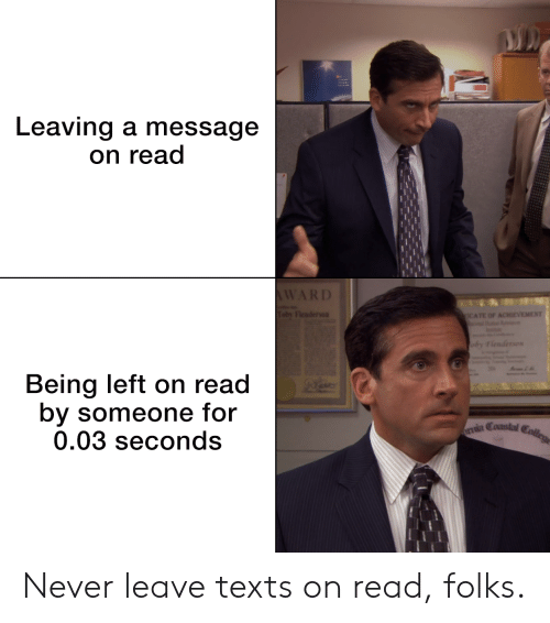 Reddit, Never, and Texts: Leaving a message  on read  ATE OF ACHIEVEMENT  Being left on read  by someone for  0.03 seconds  Coastal  ria Never leave texts on read, folks.
