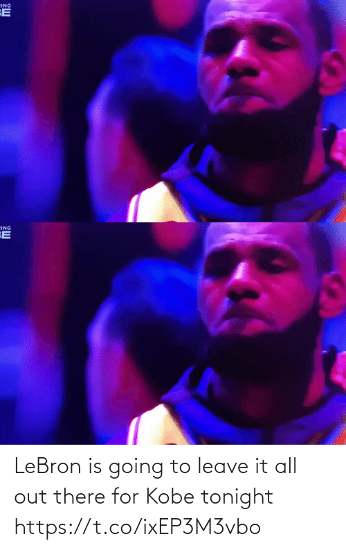 Lebron: LeBron is going to leave it all out there for Kobe tonight https://t.co/ixEP3M3vbo