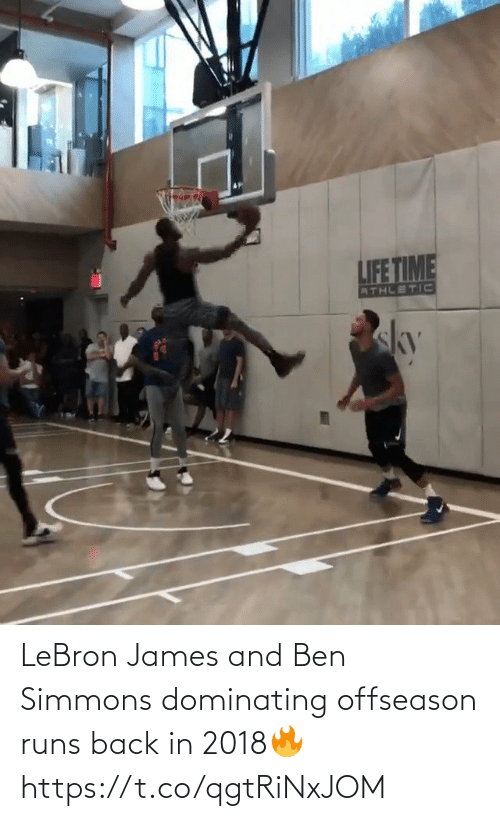LeBron James: LeBron James and Ben Simmons dominating offseason runs back in 2018🔥 https://t.co/qgtRiNxJOM