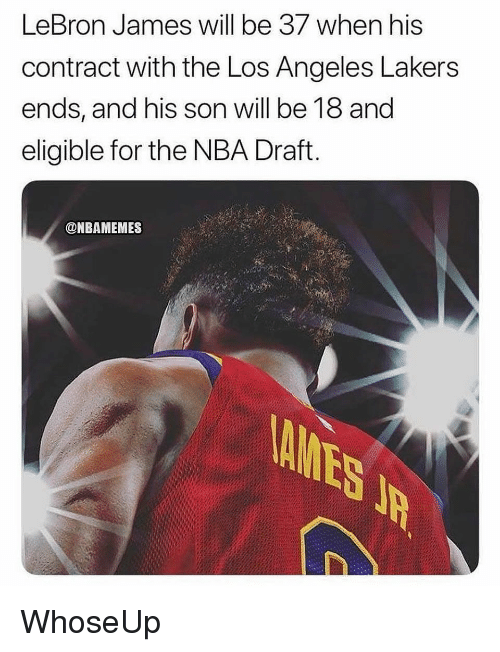 Los Angeles Lakers, LeBron James, and Los-Angeles-Lakers: LeBron James will be 37 when his  contract with the Los Angeles Lakers  ends, and his son will be 18 and  eligible for the NBA Draft  @NBAMEMES WhoseUp